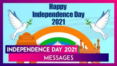 Independence Day 2021 Greetings: భారత స్వాతంత్ర్య దినోత్సవ శుభాకాంక్షలు,ఈ కోట్స్తో మీ బంధుమిత్రులకి, స్నేహితులకి విషెస్ చెప్పండి, WhatsApp Status, Quotes, Facebook Captions మీకోసం..